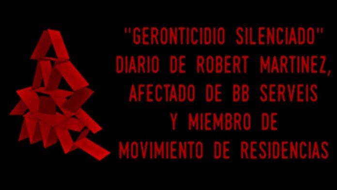'Geronticidio silenciado' - Diario de Robert Martínez, Afectado de BBServeis y miembro del Movimiento de Residencias