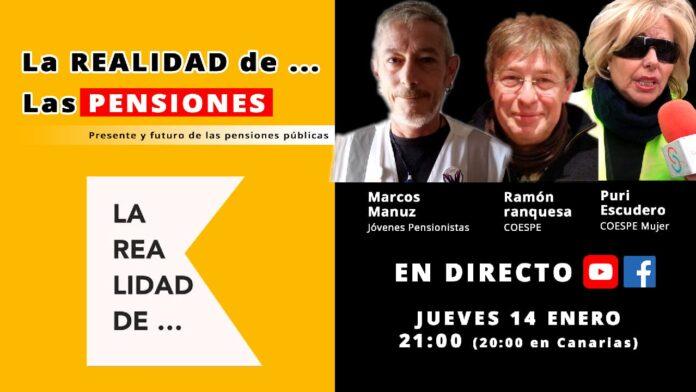 La Realidad de Las Pensiones - Jueves 14 a partir de la 21:00